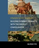 Dynamics AX 2012 Blueprints: Building Dynamic Products with the Product Configurator, Murray Fife, 1494415046