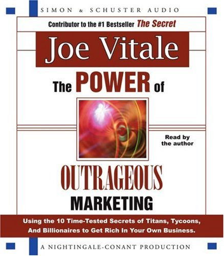 The Power of Outrageous Marketing: Using the Time-Tested Secrets of Titans, Tycoons, and Billionaires to Get Rich in Your Own Business by Simon & Schuster Audio/Nightingale-Conant