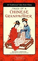 Tales Of A Chinese Grandmother: 30 Traditional