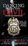 Dancing with the Devil: Confessions of an Undercover Agent by Louis Diaz (2011-08-30)