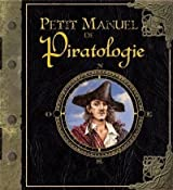 Petit manuel de Piratologie : La chasse aux pirates expliquée aux mousses