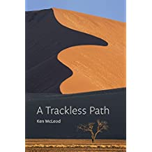 A Trackless Path: A commentary on the great completion (dzogchen) teaching o Jigmé Lingpa's Revelations of Ever-present Good