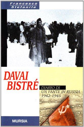 Davai bistré: Diario di un fante in Russia (1942-1945) (Italian Edition)