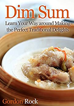 Dim Sum Perfect Traditional Delights ebook