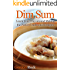 Dim Sum: Learn Your Way around Making the Perfect Traditional Delights