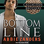 Bottom Line: Callaghan Brothers, Book 8 | Abbie Zanders