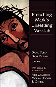 Book Preaching Mark's Unsettling Messiah
