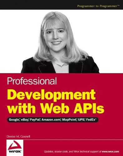 Professional Development with Web APIs: Google, eBay, Amazon.com, MapPoint, FedEx