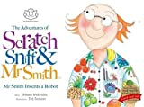 The Adventures of Scratch, Sniff and Mr Smith: Mr Smith Invents a Robot