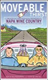 A Moveable Thirst: Tales and Tastes from a Season in Napa Wine Country