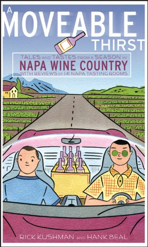 A Moveable Thirst: Tales and Tastes from a Season in Napa Wine Country (Oak Napa Silver Winery)