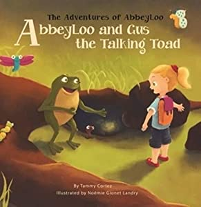 AbbeyLoo and Gus the Talking Toad (The Adventures of Abbeyloo)