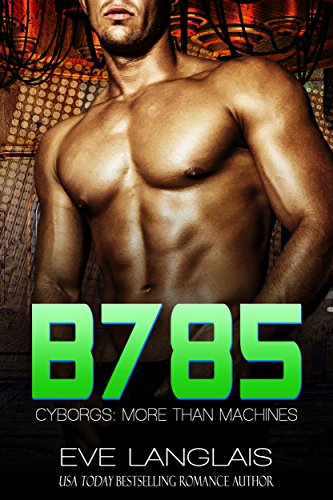 B785 (Cyborgs: More Than Machines Book 3)
