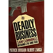 Deadly Business: Sam Cummings, Interarms, and the Arms Trade