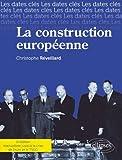 La Construction Européenne. Réactualiséé Jusqu'à la Crise de l'Euro & le TSCG