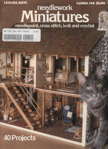 (Needlework Miniatures, (Leaflet 146) Needlepoint, Cross Stitch, Knit and Crochet, 40 Projects )
