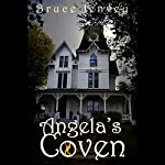 Angela's Coven: The Cabbottown Witch Novels, Book 1 | Bruce Jenvey