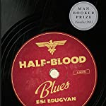 Half-Blood Blues: A Novel | Esi Edugyan