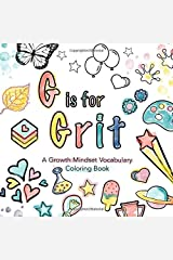 G is for Grit: A Growth Mindset Vocabulary Coloring Book | A creative way to get kids familiar with words that will stretch their mind Paperback