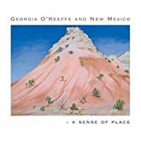 Georgia O'Keeffe and the New Mexico: a Sense of Place