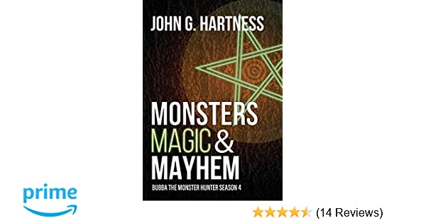 a24f243df99 Monsters, Magic, & Mayhem: Bubba the Monster Hunter Season 4: John G  Hartness: 9781946926647: Amazon.com: Books
