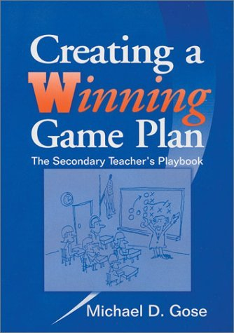 Creating a Winning Game Plan: The Secondary Teacher's Playbook by Michael D. Gose (1999-03-22)