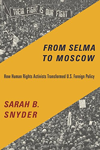 From Selma to Moscow: How Human Rights Activists Transformed U.S. Foreign Policy pdf epub