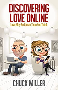 Discovering Love Online: Love May Be Closer Than You Think by Chuck Miller ebook deal