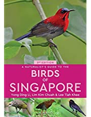 A Naturalist's Guide to the Birds of Singapore