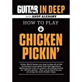 Guitar World in Deep: How to Play Chicken Pickin [Import]