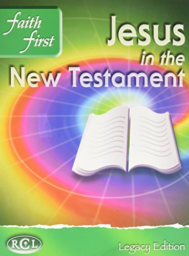 Jesus in the New Testament: Faith First, Legacy Edition