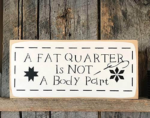 (A Fat Quarter Is Not A Body Part Painted Wood Sign Sewing Room Decor Craft Wall Art Gift For Quilters Quilting Presents)