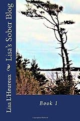 Lisa's Sober Blog Book 1 (Lisa's Sober Blog Books) (Volume 1) Paperback