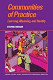 Communities of Practice: Learning, Meaning, and