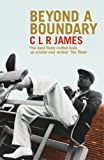Beyond a Boundary, C. L. R. James, 022407427X