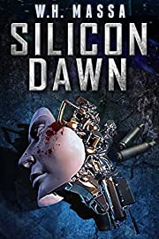 Silicon Dawn (Silicon World Book 1)