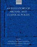 img - for An Inventory of Archaic and Classical Poleis: An Investigation Conducted by The Copenhagen Polis Centre for the Danish National Research Foundation by Mogens Herman Hansen (2005-01-27) book / textbook / text book