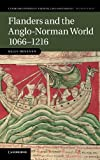 Flanders and the Anglo-Norman World, 1066-1216, Oksanen, Eljas, 0521760992