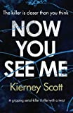 now you see me a gripping serial killer thriller with a shocking twist detective jess bishop volume 1
