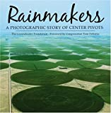 img - for Rainmakers: A Photographic Story of Center Pivots book / textbook / text book