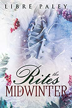 The Rites of Midwinter by [Paley, Libre]