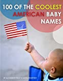 100 of the Coolest American Baby Names, Alexander Trost and Vadim Kravetsky, 1484119576