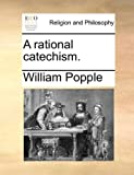 A Rational Catechism, William Popple, 1140893556