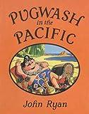 Pugwash in the Pacific (Captain Pugwash)