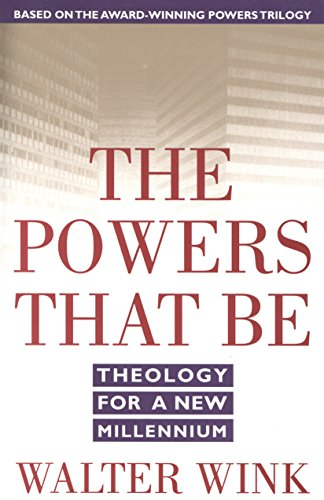 The Powers That Be: Theology for a New Millennium