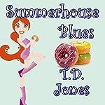 Summerhouse Blues | T. D. Jones