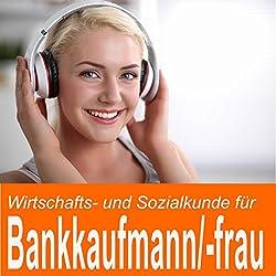 Wirtschafts- und Sozialkunde für Bankkaufmann / Bankkauffrau