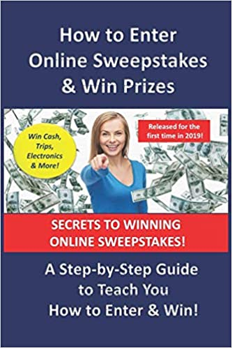 Buy How to Enter Online Sweepstakes & Win Prizes: A Step-by-Step