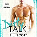 Dirty Talk Audiobook by S.L. Scott Narrated by Joe Hempel, Melissa Moran