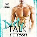 Dirty Talk Hörbuch von S.L. Scott Gesprochen von: Melissa Moran, Joe Hempel
